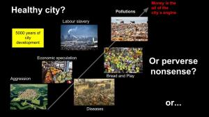 Cities have developed around power, dependence, money and decadence